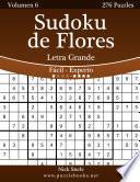 libro Sudoku De Flores Impresiones Con Letra Grande   De Fácil A Experto   Volumen 6   276 Puzzles