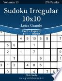 libro Sudoku Irregular 10x10 Impresiones Con Letra Grande   De Fácil A Experto   Volumen 13   276 Puzzles