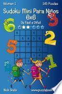 Sudoku Mini Para Niños 6x6   De Fácil A Difícil   Volumen 1   145 Puzzles