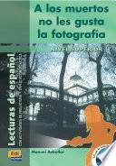 A Los Muertos No Les Gusta La Fotografia. Con Cd Audio. Per Le Scuole Superiori