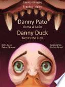 Aprender Inglés: Inglés Para Niños. Danny Pato Doma Al León   Danny Duck Tames The Lion.