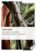 Cien Años De Soledad . Estructura Narrativa Y Temporal