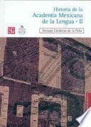 Historia De La Academia Mexicana De La Lengua