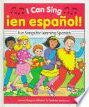I Can Sing Ien Espanol! Fun Songs For Learning Spanish