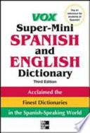 Vox Super Mini Spanish And English Dictionary, 3rd Edition