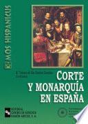 Corte Y Monarquía En España