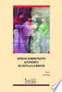Derecho Administrativo Autonómico De Castilla La Mancha