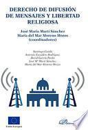 Derecho De Difusión De Mensajes Y Libertad Religiosa.