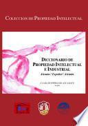 Diccionario De Propiedad Intelectual E Industrial