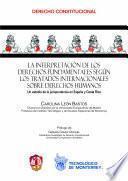 La Interpretación De Los Derechos Fundamentales Según Los Tratados Internacionales Sobre Derechos Humanos