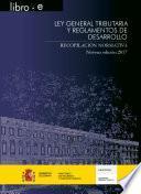 libro Ley General Tributaria Y Reglamentos De Desarrollo. Recopilación Normativa. Novena Edición 2017