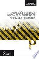 Prevención De Riesgos Laborales En Empresas De Perfumería Y Cosmética