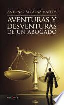 libro Aventuras Y Desventuras De Un Abogado