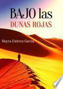 libro Bajo Las Dunas Rojas