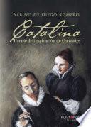 Catalina, Fuente De Inspiración De Cervantes