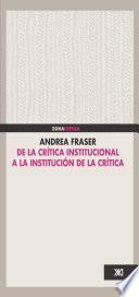 De La Crítica Institucional A La Institución De La Crítica
