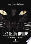 Dez Gatos Negros