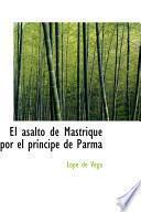 libro El Asalto De Mastrique Por El Principe De Parma