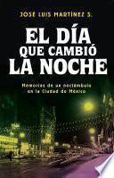 libro El Día Que Cambió La Noche