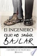 libro El Ingeniero Que No Sabía Bailar