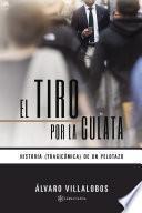 libro El Tiro Por La Culata