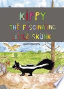 Kippy, The Fascinating Little Skunk
