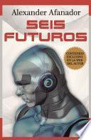 libro Seis Futuros