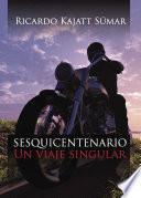 libro Sesquicentenario: Un Viaje Singular