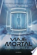 Viaje Mortal Entre Partículas