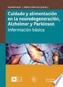 Cuidado Y Alimentación En La Neurodegeneración, Alzheimer Y Parkinson