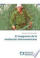 El Imaginario De La Revolución Latinoamericana