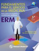 Fundamentos Para El Ejercicio De La Medicina. Guía Para El Examen De Residencias Médicas. Erm