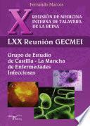 X Reunión De Medicina Interna De Talavera De La Reina. Lxx Reunión Gecmei.