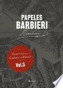 Papeles Barbieri. Teatro De Los Caños Del Peral, Vol. 5