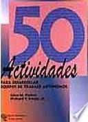 50 Actividades Para Desarrollar Equipos De Trabajo AutÓnomos