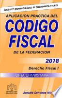 AplicaciÓn Practica Del CÓdigo Fiscal 2018