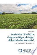 Derivados Climáticos ¿logran Mitigar El Riesgo Del Productor Agrícola?
