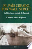 El Pais Creado Por Wall Street