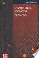 Ensayos Sobre Economía Mexicana