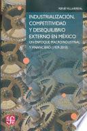 Industrializacion, Competitivadad Y Desequilibrio Externo En Mexico