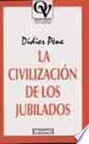 La Civilización De Los Jubilados