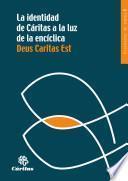 La Identidad De Caritas A La Luz De La Encíclica Deus Caritas Est