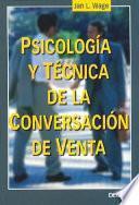 Psicología Y Técnica De La Conversación De Venta