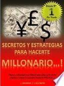 Secretos Y Estrategias Para Hacerte Millonario