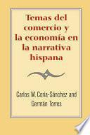 Temas Del Comercio Y La Economía En La Narrative Hispana