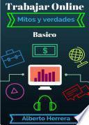 Trabajar Online Mitos Y Verdades