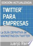 Twitter Para Empresas: Marketing En Twitter