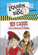 101 Casos Increíbles Para Sherlocks De Primera (¿quién Ha Sido? 2)