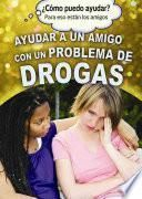 Ayudar A Un Amigo Con Un Problema De Drogas (helping A Friend With A Drug Problem)