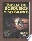 libro Biblia De Bosquejos Y Sermones: Pedro, Juan, Judas